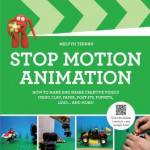 Stop-Motion Animation: How to Make and Share Creative Videos by Melvyn Ternan