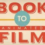 Adapting A Book Into An Animated Film: 5 Issues To Consider