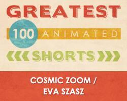 100 Greatest Animated Shorts / Cosmic Zoom / Eva Szasz