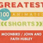 100 Greatest Animated Shorts / Moonbird / John and Faith Hubley