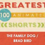 100 Greatest Animated Shorts / The Family Dog /  Brad Bird