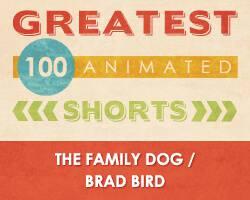 100 Greatest Animated Shorts / The Family Dog /  Brad Bird