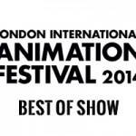 London International Animation Festival 2014 – Best of Show