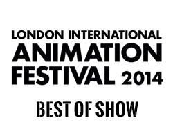 London International Animation Festival 2014 – Best of Show