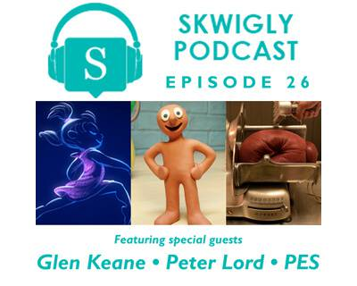 Skwigly Animation Podcast #26 – Glen Keane, Peter Lord & PES