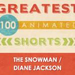 100 Greatest Animated Shorts / The Snowman / Diane Jackson