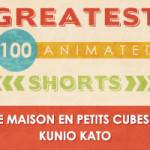 100 Greatest Animated Shorts / Le maison en Petits Cubes / Kunio Kato