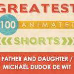100 Greatest Animated Shorts / Father and Daughter / Michaël Dudok De Wit