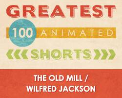 100 Greatest Animated Shorts / The Old Mill / Wilfred Jackson