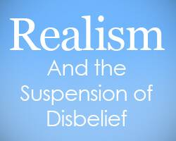 Realism and the Suspension of Disbelief