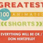 100 Greatest Animated Shorts / Everything Will Be OK / Don Hertzfeldt
