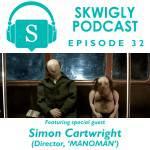 Skwigly Podcast: Simon Cartwright ('MANOMAN')