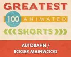 100 Greatest Animated Shorts / Autobahn / Roger Mainwood