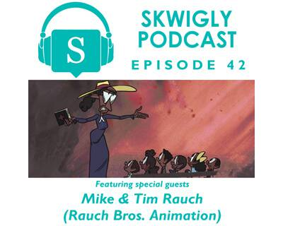 Skwigly Animation Podcast #42 – Rauch Bros. Animation