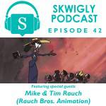 Skwigly Podcast: Rauch Bros. Animation