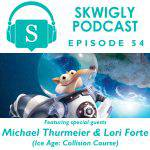 Skwigly Podcast: Mike Thurmeier & Lori Forte ('Ice Age')