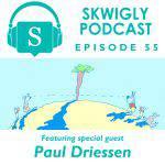Skwigly Podcast: Paul Driessen