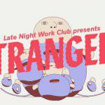 WATCH: Late Night Work Club launch second anthology 'Strangers'
