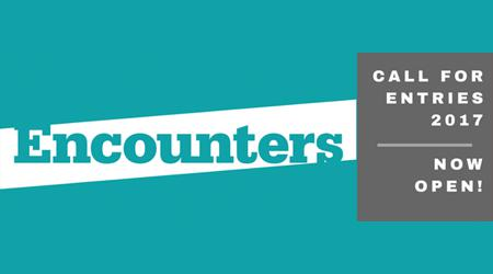 Encounters opens its 2017 Call for Entries