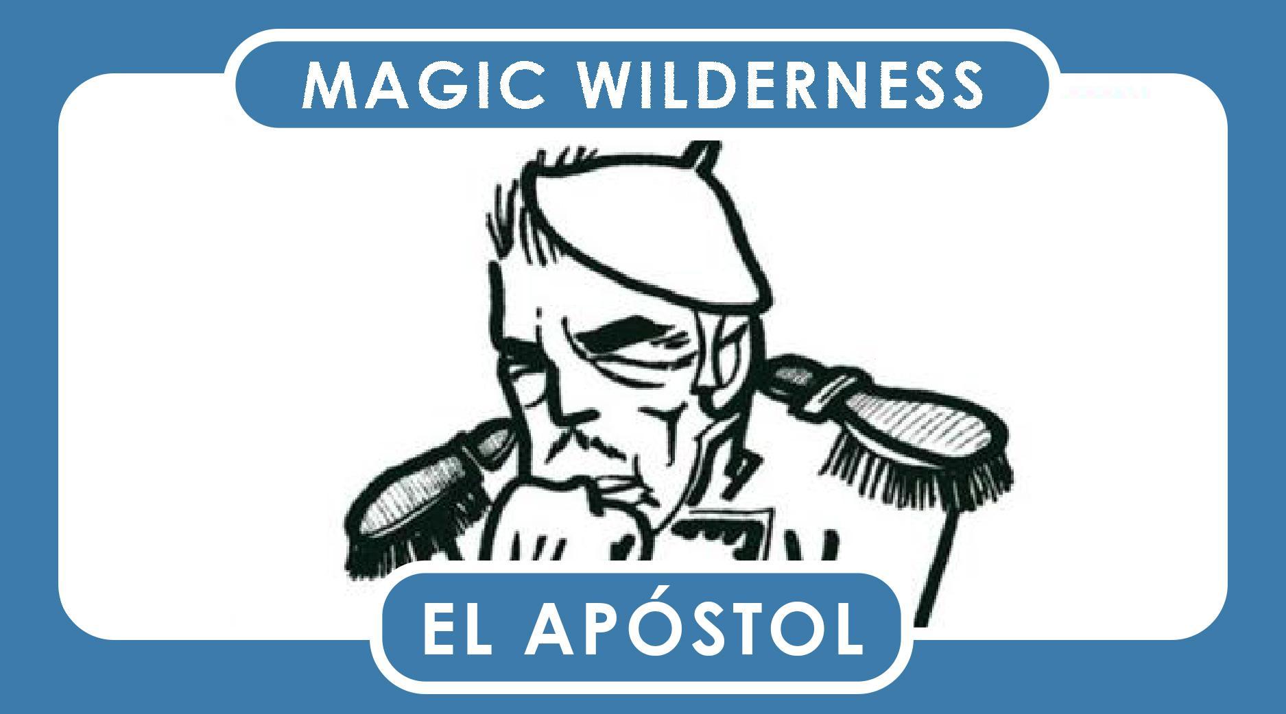 Magic Wilderness: El Apóstol & Peludópolis